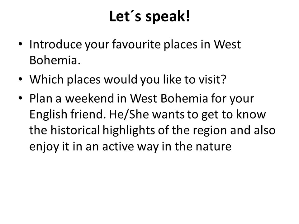 Let´s speak. Introduce your favourite places in West Bohemia.