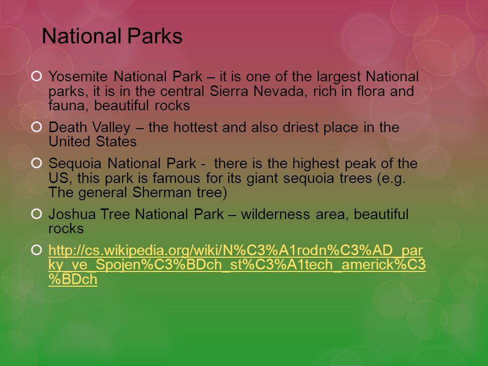 Použité zdroje  Obrázková mapa Kalifornie použita z galerie Office.microsoft.com, citováno 27.10.2011  Wikipedie: Otevřená encyklopedie: Národní parky ve Spojených státech amerických [online].