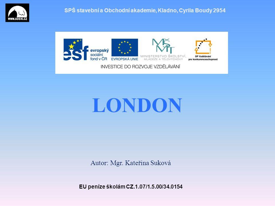 SPŠ stavební a Obchodní akademie, Kladno, Cyrila Boudy 2954 EU peníze školám CZ.1.07/1.5.00/34.0154 2 Tematický okruhAnglicky mluvící země – Londýn (výklad) AnotaceTento DUM je určen žákům 3.