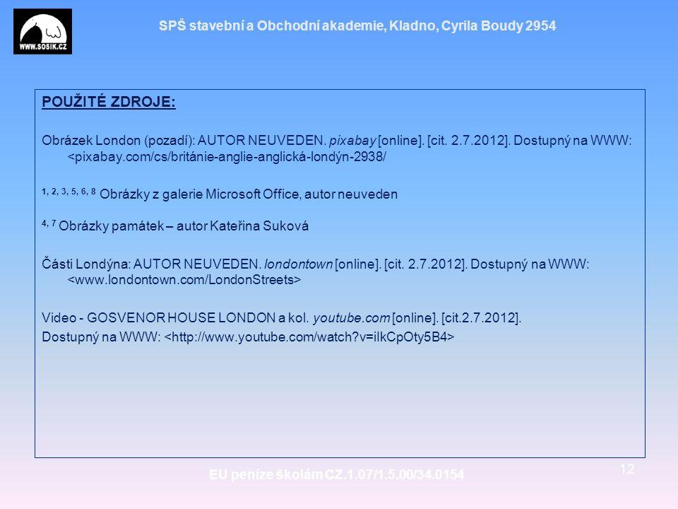 SPŠ stavební a Obchodní akademie, Kladno, Cyrila Boudy 2954 POUŽITÉ ZDROJE: Obrázek London (pozadí): AUTOR NEUVEDEN.