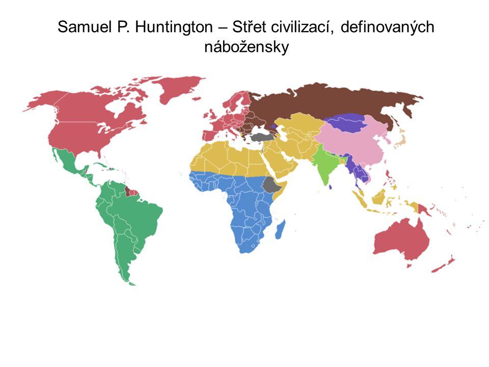 Samuel P. Huntington – Střet civilizací, definovaných nábožensky