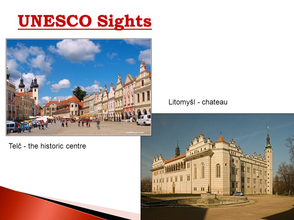 UNESCO Sights Litomyšl - chateau Telč - the historic centre