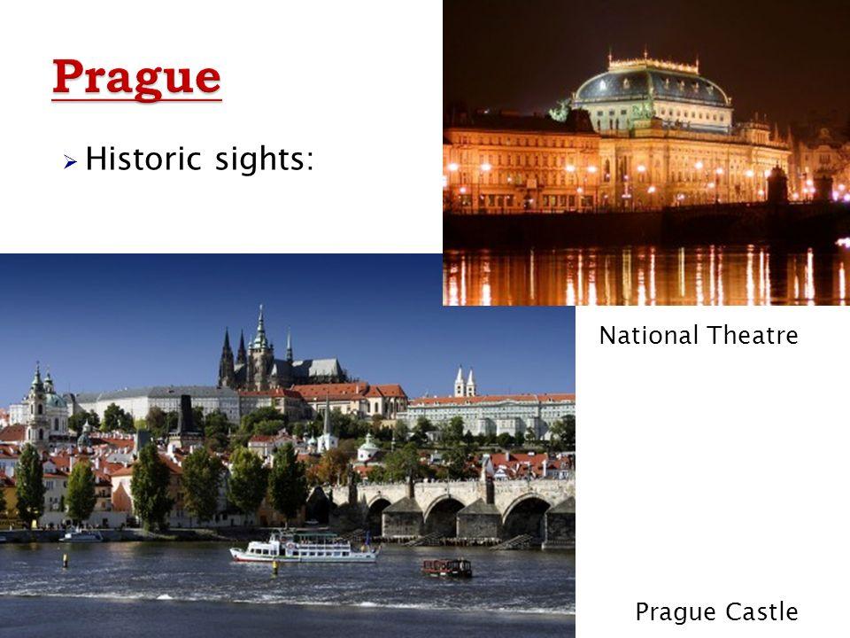  Historic sights: ¨ National Theatre Prague Castle