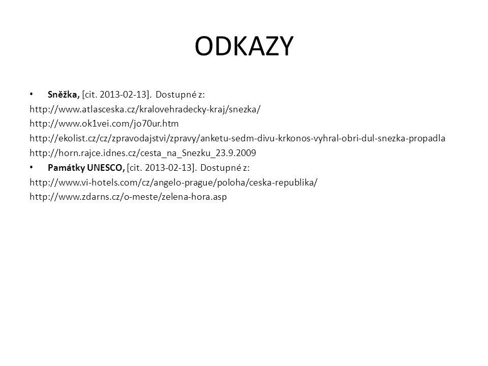 ODKAZY Sněžka, [cit. 2013-02-13]. Dostupné z: http://www.atlasceska.cz/kralovehradecky-kraj/snezka/ http://www.ok1vei.com/jo70ur.htm http://ekolist.cz