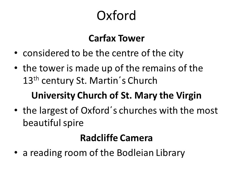 Oxford Carfax Tower considered to be the centre of the city the tower is made up of the remains of the 13 th century St. Martin΄s Church University Ch