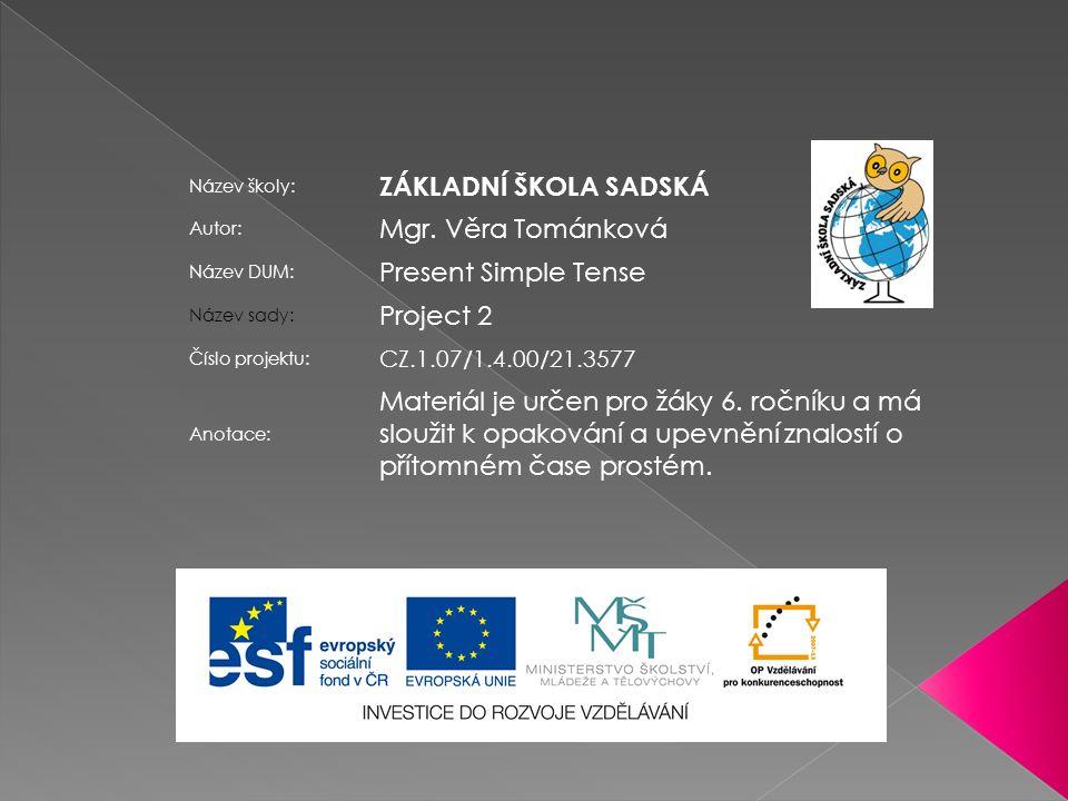 Název školy: ZÁKLADNÍ ŠKOLA SADSKÁ Autor: Mgr.