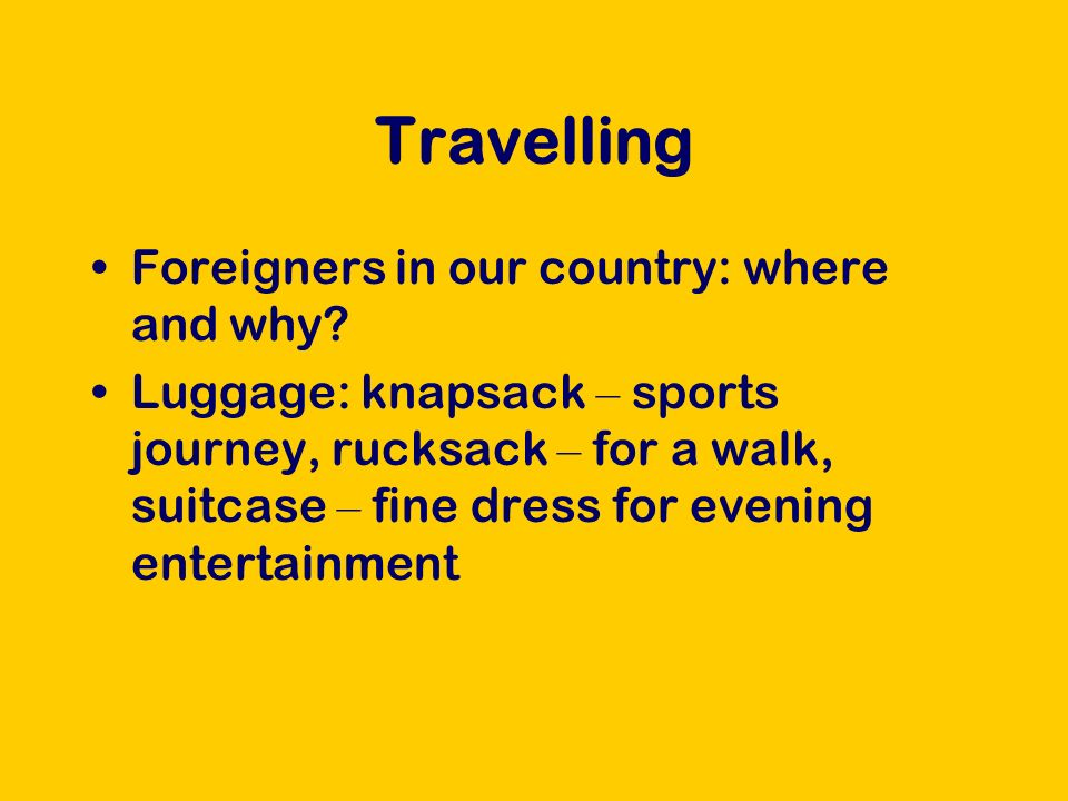 Travelling Foreigners in our country: where and why.