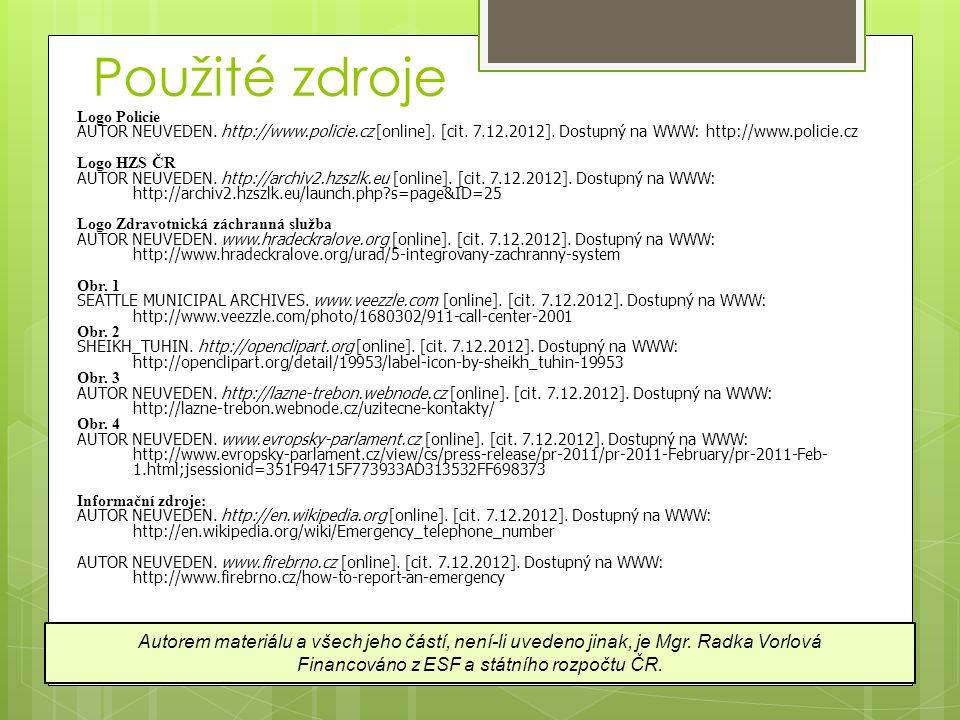 Použité zdroje Autorem materiálu a všech jeho částí, není-li uvedeno jinak, je Mgr. Radka Vorlová Financováno z ESF a státního rozpočtu ČR. Logo Polic