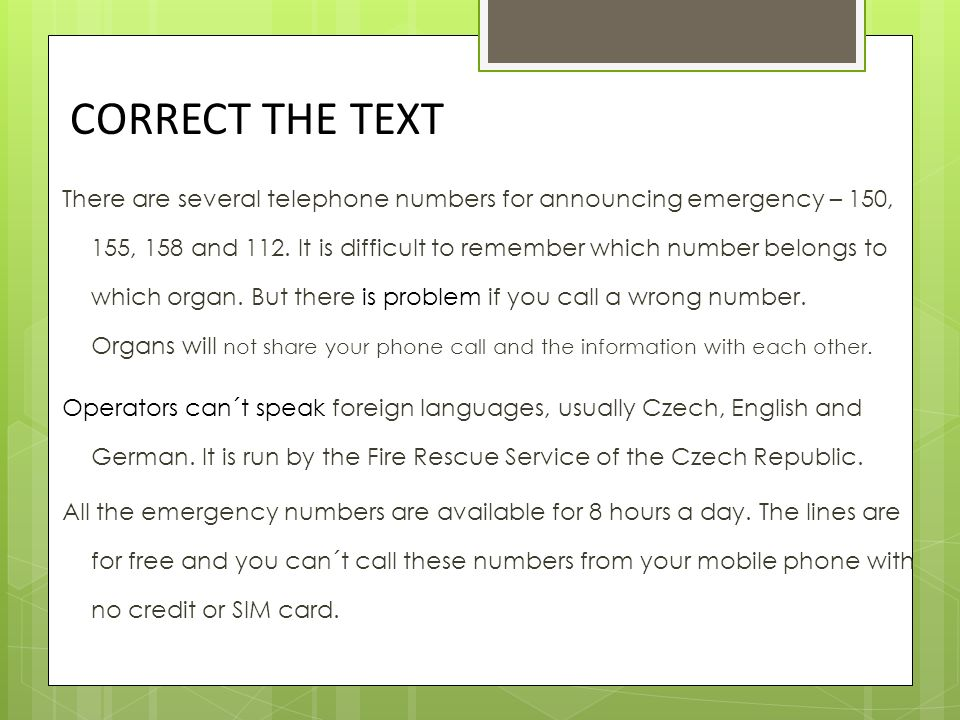 There are several telephone numbers for announcing emergency – 150, 155, 158 and 112.