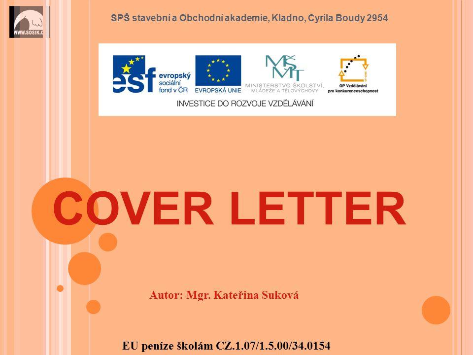 SPŠ stavební a Obchodní akademie, Kladno, Cyrila Boudy 2954 COVER LETTER Autor: Mgr.