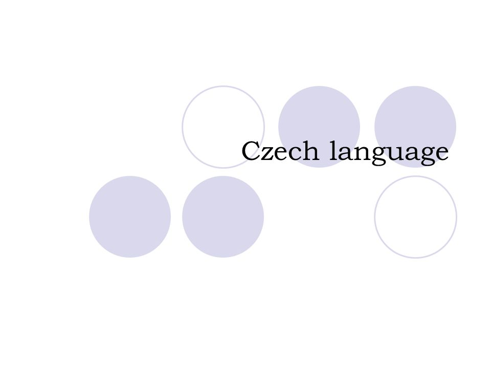  West Slavic language  similarity to other Slavic languages (Slovak) Hello, good afternoon Czech language dobrý den dobrý deň dzień dobry dobar dan  One of the most difficult languages in the world (complicated conjugation, declension and grammar)  Many many many many many words (several expressions for one thing)  Many dialects:  Praha and Čechy (Bohemia)  Morava and Slezsko (Moravia and Silesia)