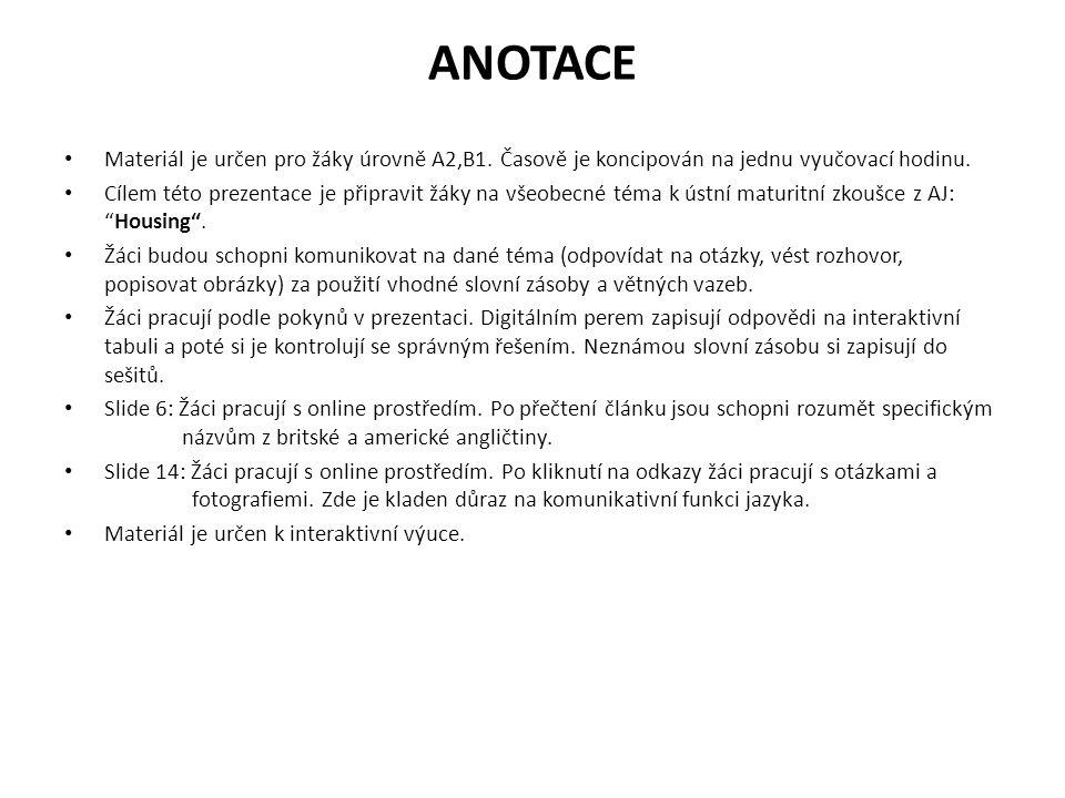 ANOTACE Materiál je určen pro žáky úrovně A2,B1. Časově je koncipován na jednu vyučovací hodinu.