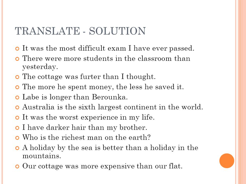 TRANSLATE - SOLUTION It was the most difficult exam I have ever passed.
