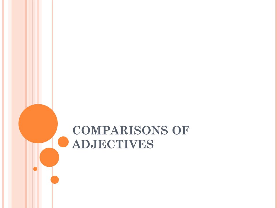 COMPARISONS OF ADJECTIVES