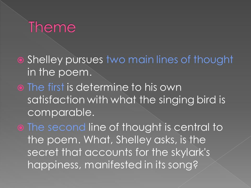  Shelley pursues two main lines of thought in the poem.