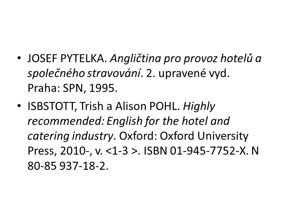 JOSEF PYTELKA. Angličtina pro provoz hotelů a společného stravování.