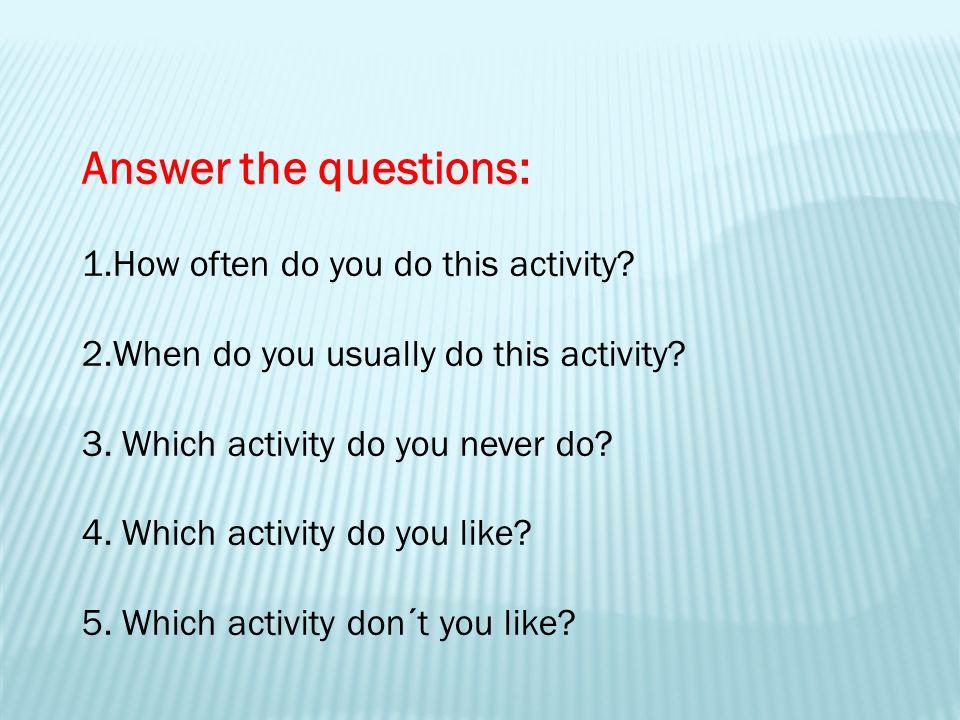 Example: I always do my homework.