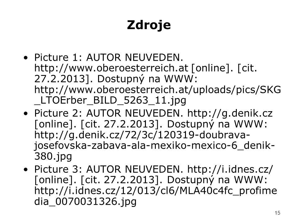 Zdroje Picture 1: AUTOR NEUVEDEN. http://www.oberoesterreich.at [online].