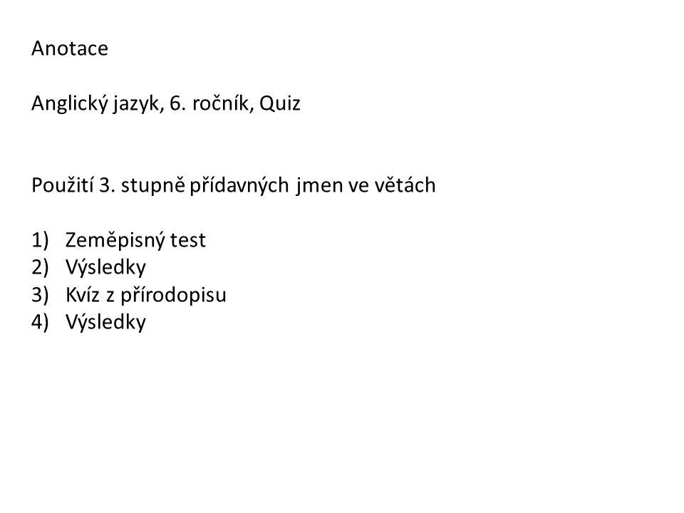 Anotace Anglický jazyk, 6. ročník, Quiz Použití 3.