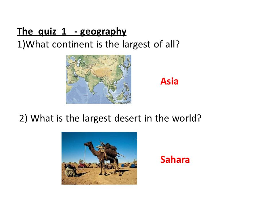 The quiz 1 - geography 1)What continent is the largest of all.