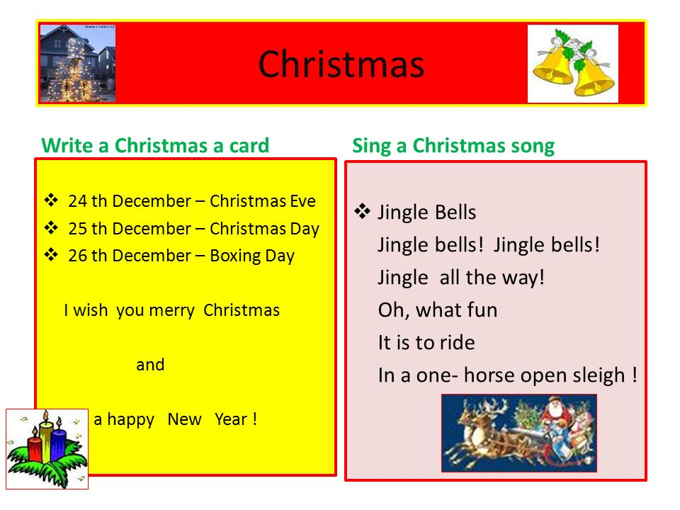 Christmas Write a Christmas a card  24 th December – Christmas Eve  25 th December – Christmas Day  26 th December – Boxing Day I wish you merry Christmas and a happy New Year .