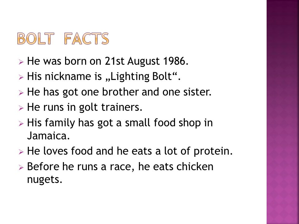 " He was born on 21st August 1986.  His nickname is ""Lighting Bolt"".  He has got one brother and one sister.  He runs in golt trainers.  His famil"