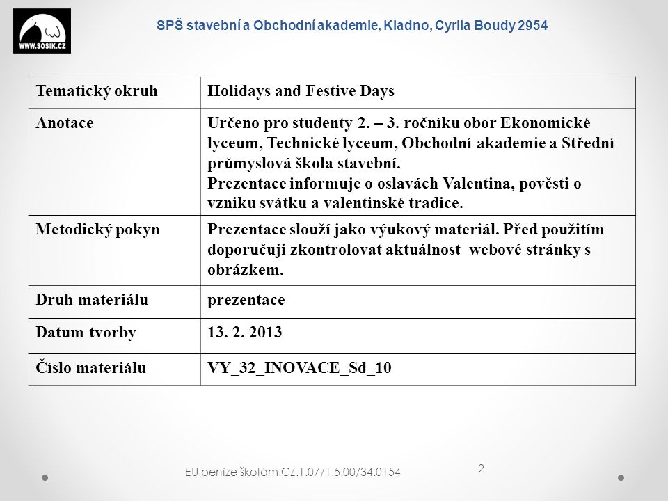 SPŠ stavební a Obchodní akademie, Kladno, Cyrila Boudy 2954 Tematický okruhHolidays and Festive Days AnotaceUrčeno pro studenty 2.