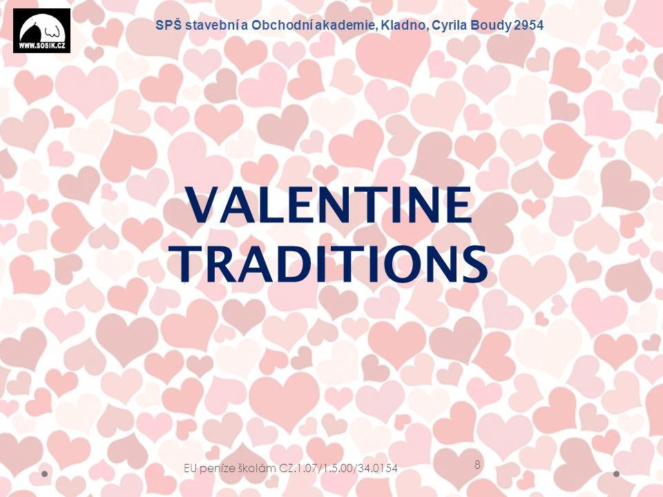 SPŠ stavební a Obchodní akademie, Kladno, Cyrila Boudy 2954 EU peníze školám CZ.1.07/1.5.00/34.0154 9 In Wales wooden love spoons were carved and given as gifts on Valentine´s Day.