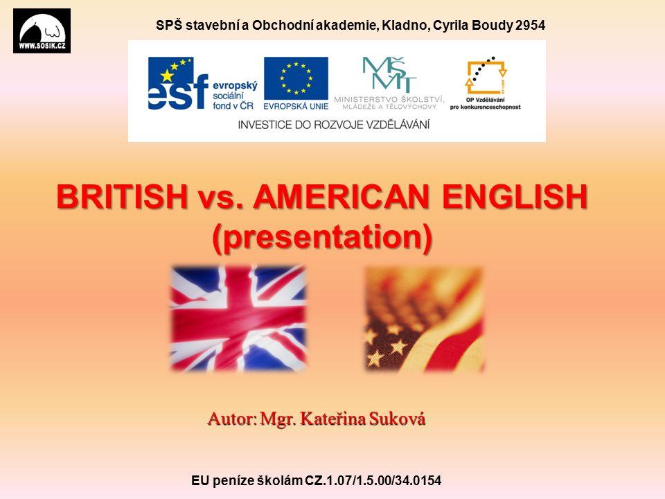 SPŠ stavební a Obchodní akademie, Kladno, Cyrila Boudy 2954 BRITISH vs.