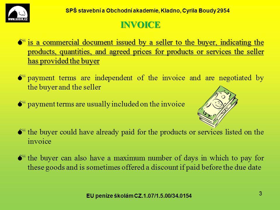 SPŠ stavební a Obchodní akademie, Kladno, Cyrila Boudy 2954 What should an invoice include.