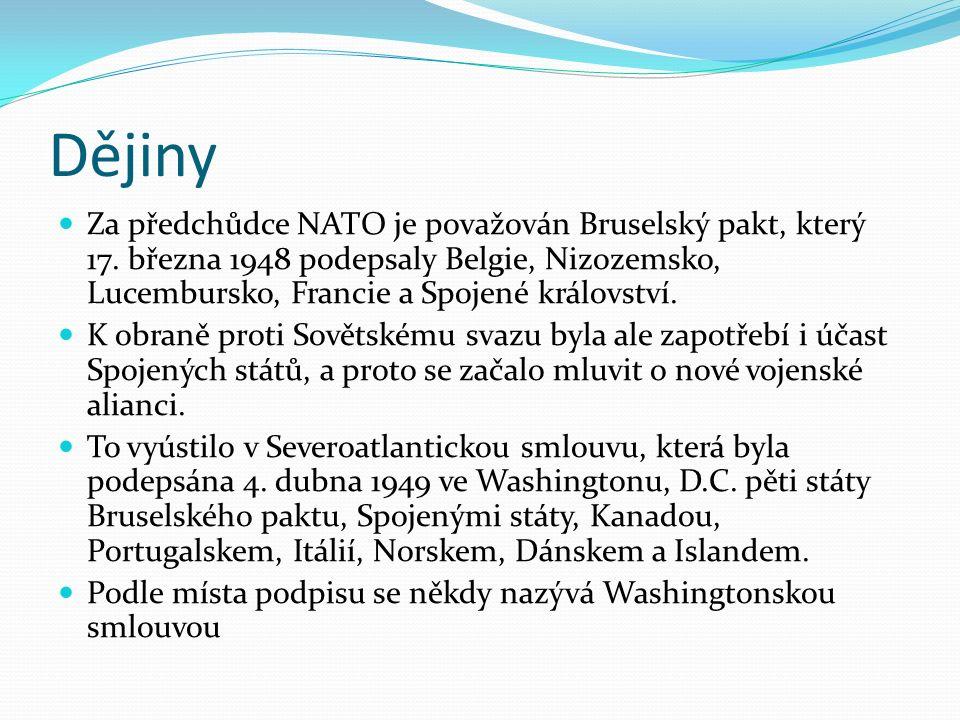 Dějiny Za předchůdce NATO je považován Bruselský pakt, který 17. března 1948 podepsaly Belgie, Nizozemsko, Lucembursko, Francie a Spojené království.