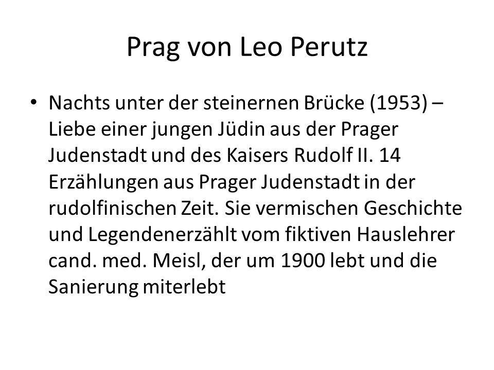 Prag von Leo Perutz Nachts unter der steinernen Brücke (1953) – Liebe einer jungen Jüdin aus der Prager Judenstadt und des Kaisers Rudolf II. 14 Erzäh