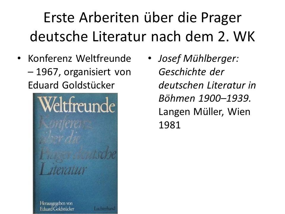 Erste Arberiten über die Prager deutsche Literatur nach dem 2. WK Konferenz Weltfreunde – 1967, organisiert von Eduard Goldstücker Josef Mühlberger: G