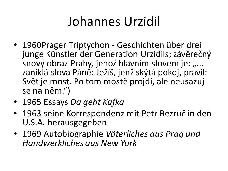 Johannes Urzidil 1960Prager Triptychon - Geschichten über drei junge Künstler der Generation Urzidils; závěrečný snový obraz Prahy, jehož hlavním slov