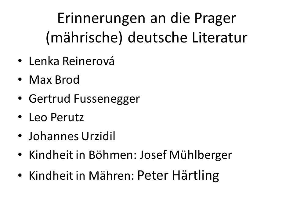 Erinnerungen an die Prager (mährische) deutsche Literatur Lenka Reinerová Max Brod Gertrud Fussenegger Leo Perutz Johannes Urzidil Kindheit in Böhmen: