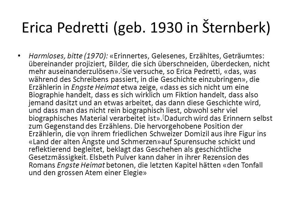 Erica Pedretti (geb. 1930 in Šternberk) Harmloses, bitte (1970): «Erinnertes, Gelesenes, Erzähltes, Geträumtes: übereinander projiziert, Bilder, die s