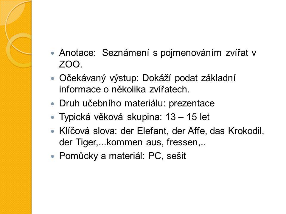 Anotace: Seznámení s pojmenováním zvířat v ZOO.