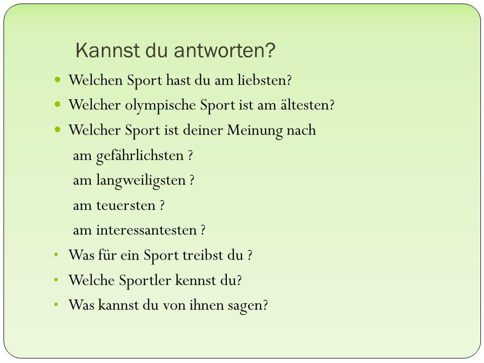 Kannst du antworten. Welchen Sport hast du am liebsten.