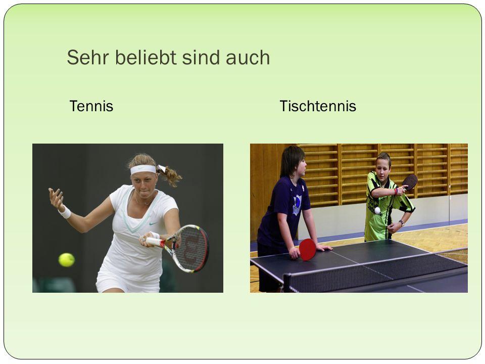 Sehr beliebt sind auch Tennis Tischtennis
