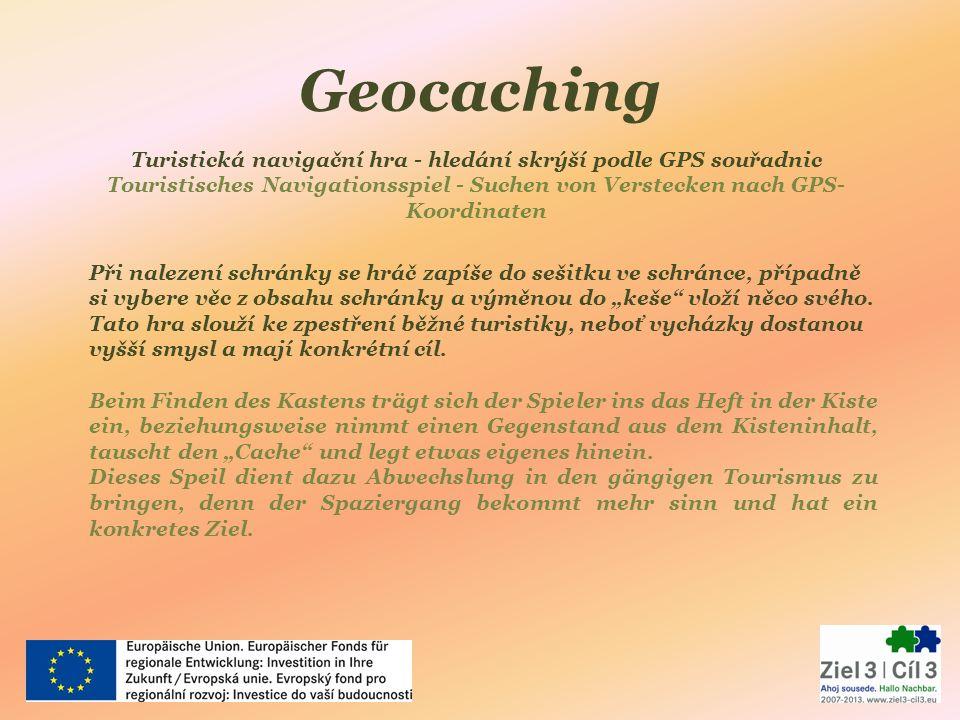 """Geocaching Turistická navigační hra - hledání skrýší podle GPS souřadnic Touristisches Navigationsspiel - Suchen von Verstecken nach GPS- Koordinaten Při nalezení schránky se hráč zapíše do sešitku ve schránce, případně si vybere věc z obsahu schránky a výměnou do """"keše vloží něco svého."""