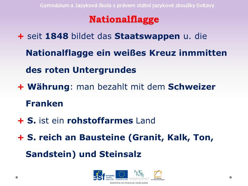 Gymnázium a Jazyková škola s právem státní jazykové zkoušky Svitavy Nationalflagge + seit 1848 bildet das Staatswappen u. die Nationalflagge ein weiße