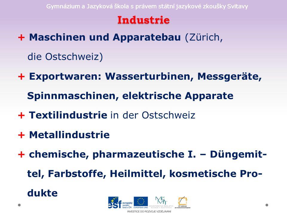 Gymnázium a Jazyková škola s právem státní jazykové zkoušky Svitavy Industrie + Maschinen und Apparatebau (Zürich, die Ostschweiz) + Exportwaren: Wass