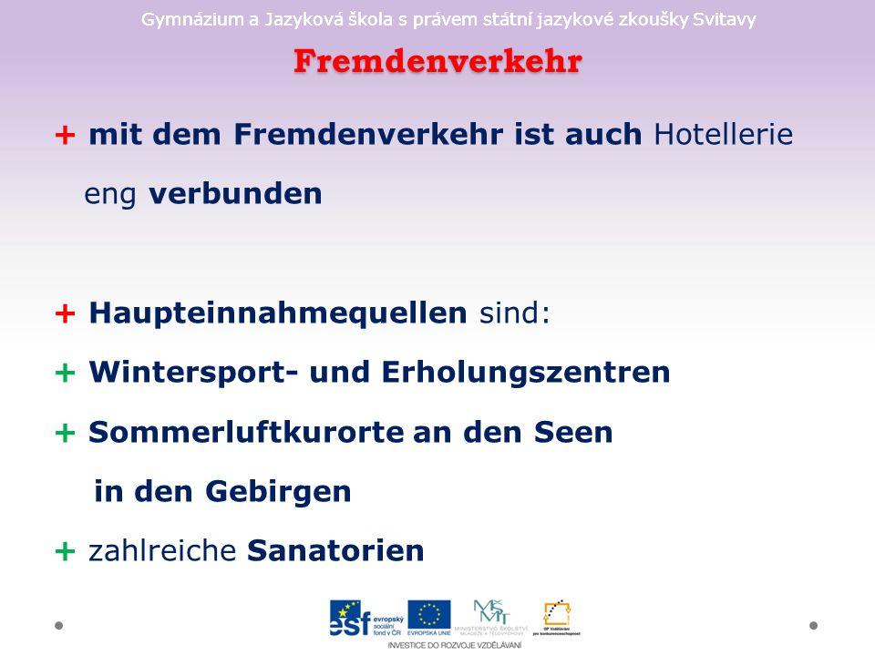 Gymnázium a Jazyková škola s právem státní jazykové zkoušky Svitavy Fremdenverkehr + mit dem Fremdenverkehr ist auch Hotellerie eng verbunden + Haupte