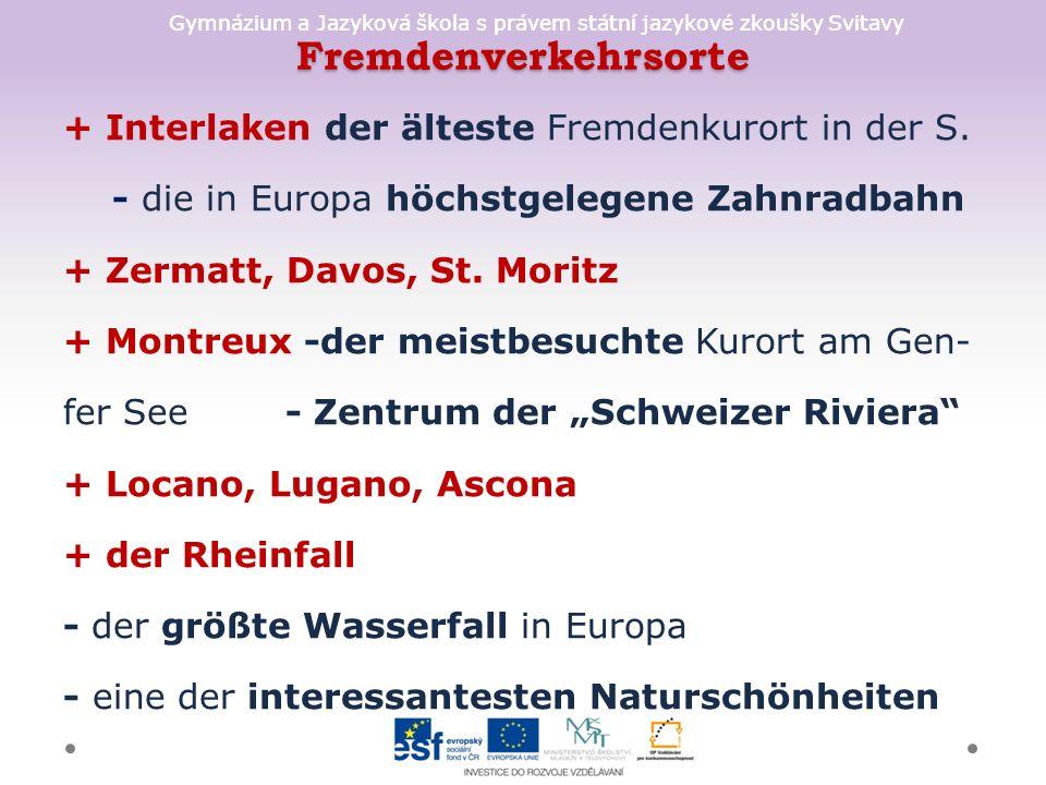 Gymnázium a Jazyková škola s právem státní jazykové zkoušky Svitavy Fremdenverkehrsorte + Interlaken der älteste Fremdenkurort in der S. - die in Euro