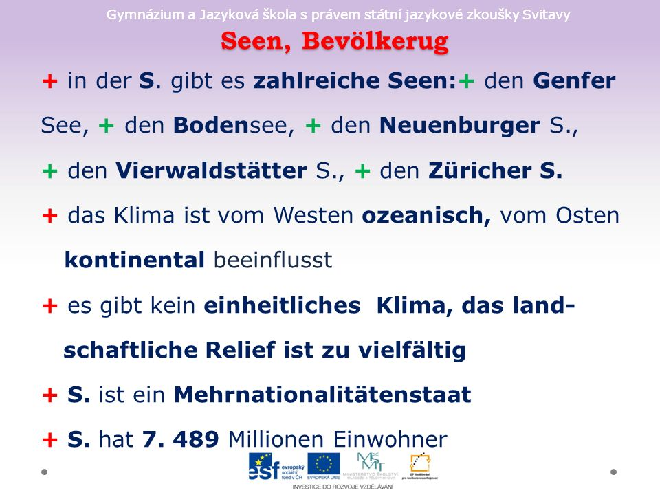 Gymnázium a Jazyková škola s právem státní jazykové zkoušky Svitavy Seen, Bevölkerug Seen, Bevölkerug + in der S.