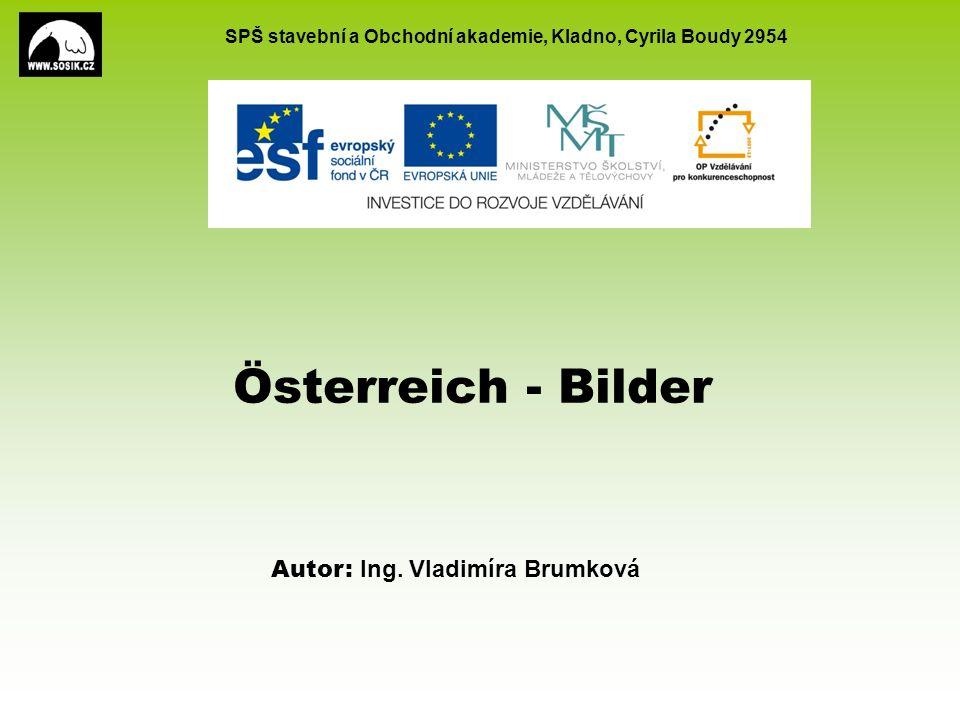 SPŠ stavební a Obchodní akademie, Kladno, Cyrila Boudy 2954 EU peníze školám CZ.1.07/1.5.00/34.0154 2 Tematický okruhNěmecky mluvící země AnotacePrezentace pro názornou výuku reálií, týkajících se Rakouska, která má zpestřit výuku a směřuje ke zvýšení motivace žáků.