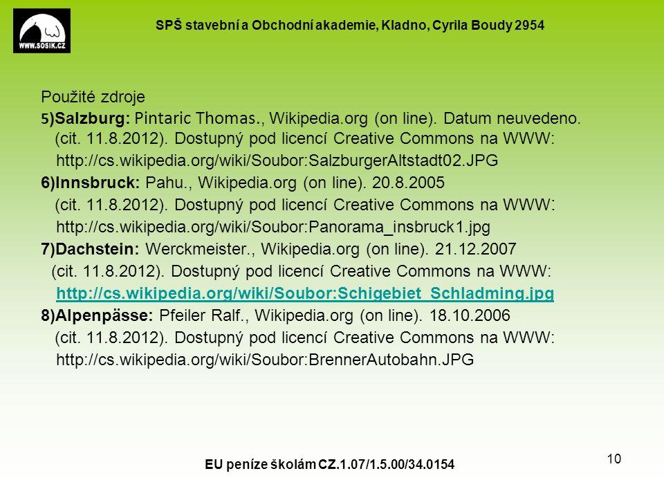 SPŠ stavební a Obchodní akademie, Kladno, Cyrila Boudy 2954 EU peníze školám CZ.1.07/1.5.00/34.0154 10 Použité zdroje 5 )Salzburg: Pintaric Thomas., Wikipedia.org (on line).