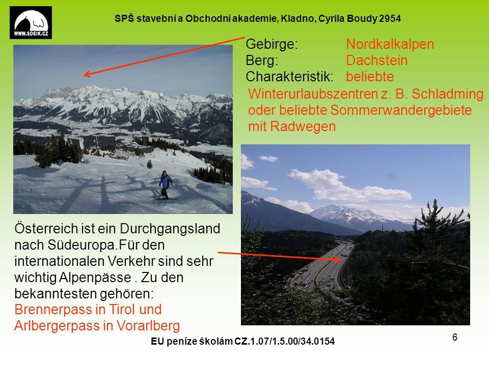 SPŠ stavební a Obchodní akademie, Kladno, Cyrila Boudy 2954 EU peníze školám CZ.1.07/1.5.00/34.0154 6 Gebirge: Berg: Charakteristik: Nordkalkalpen Dachstein beliebte Winterurlaubszentren z.