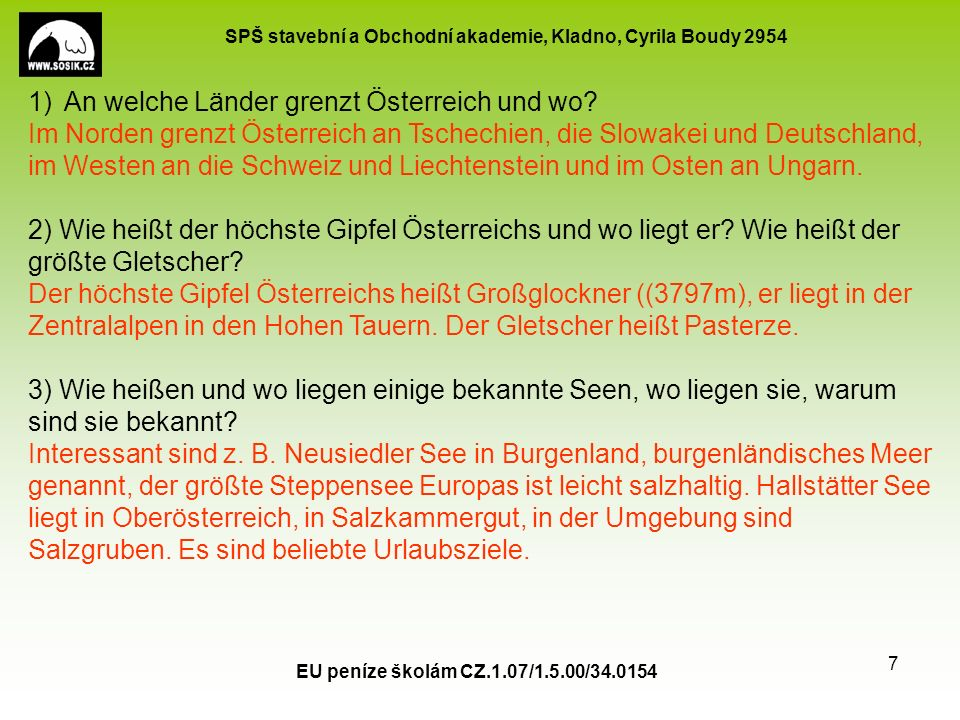 SPŠ stavební a Obchodní akademie, Kladno, Cyrila Boudy 2954 EU peníze školám CZ.1.07/1.5.00/34.0154 8 5) Warum ist die Stadt Salzburg so bekannt.