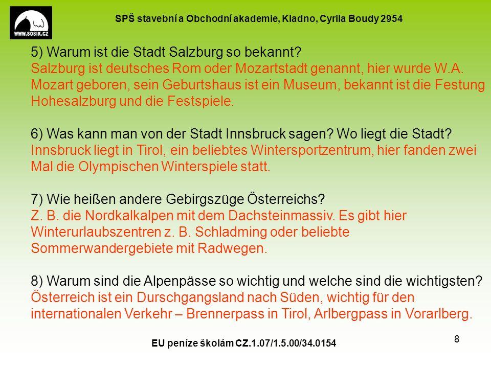 SPŠ stavební a Obchodní akademie, Kladno, Cyrila Boudy 2954 EU peníze školám CZ.1.07/1.5.00/34.0154 9 Použité zdroje 1) Großglockner: Bsmuc64ger., Wikipedia.org (on line).
